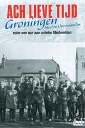 DVD Ach lieve tijd, Groningen