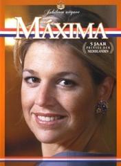 BK Máxima, 5 jaar Prinses der Nederlanden