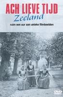 DVD Ach lieve tijd, Zeeland