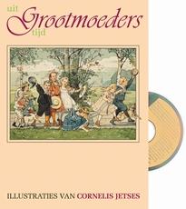 BK + CD Uit Grootmoeders tijd, deel 1