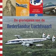 BK De Glorie jaren van de Nederlandse luchtvaart